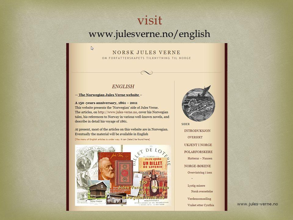 visit www.julesverne.no/english www.jules-verne.no
