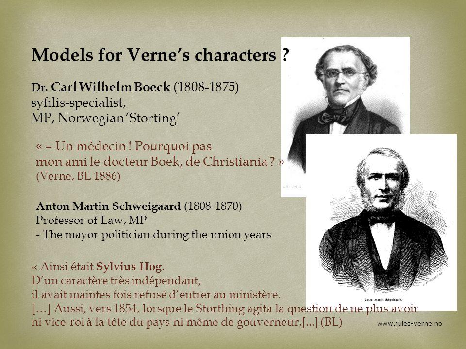 www.jules-verne.no « – Un médecin ! Pourquoi pas mon ami le docteur Boek, de Christiania ? » (Verne, BL 1886) « Ainsi était Sylvius Hog. Dun caractère