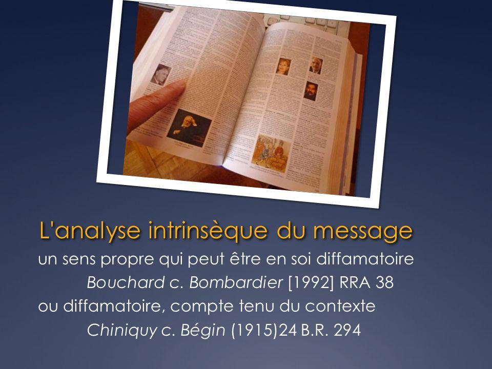 L analyse intrinsèque du message un sens propre qui peut être en soi diffamatoire Bouchard c.