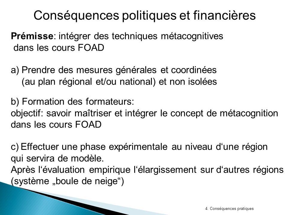 4. Conséquences pratiques Conséquences politiques et financières a)Prendre des mesures générales et coordinées (au plan régional et/ou national) et no