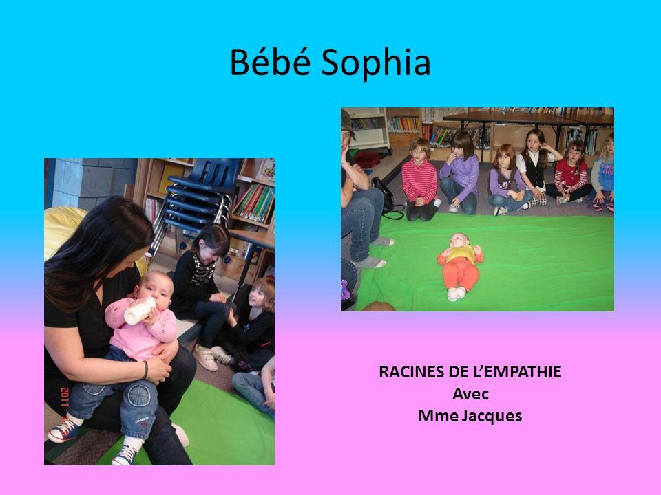 Bébé Sophia RACINES DE LEMPATHIE Avec Mme Jacques