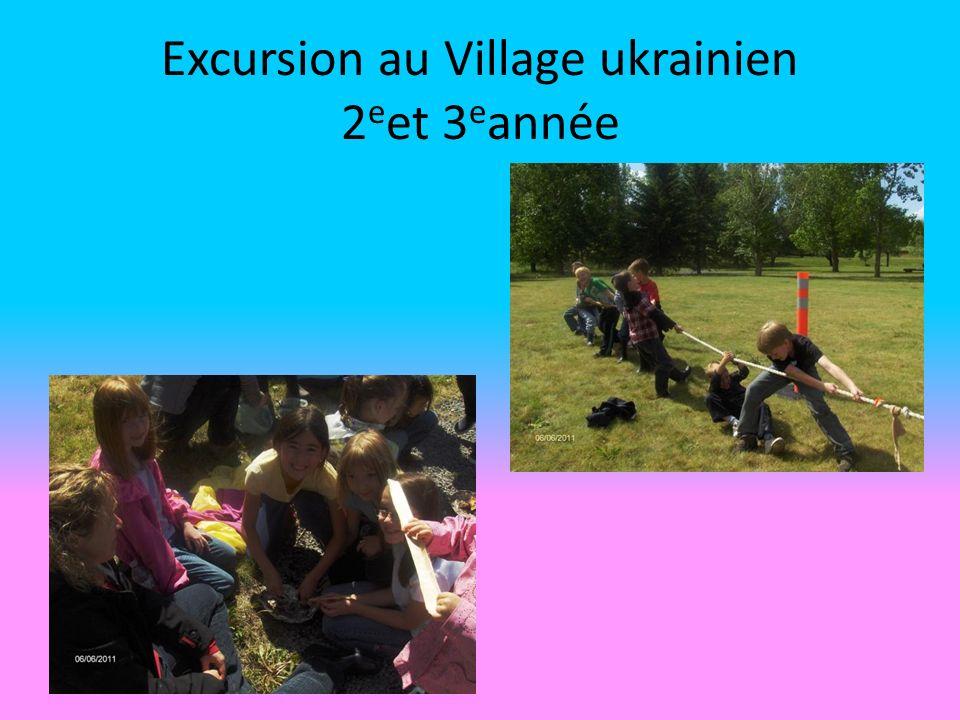 Excursion au Village ukrainien 2 e et 3 e année