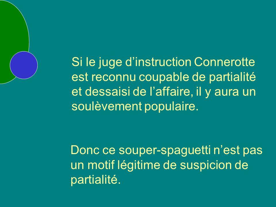 Si le juge dinstruction Connerotte est reconnu coupable de partialité et dessaisi de laffaire, il y aura un soulèvement populaire.