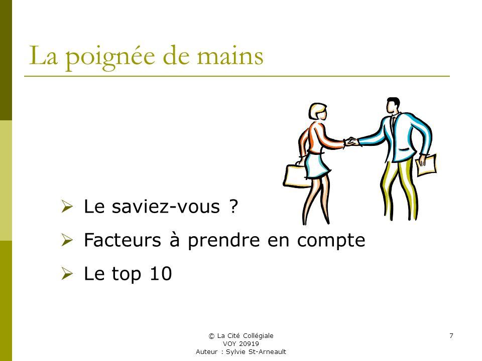© La Cité Collégiale VOY 20919 Auteur : Sylvie St-Arneault 7 La poignée de mains Le saviez-vous .