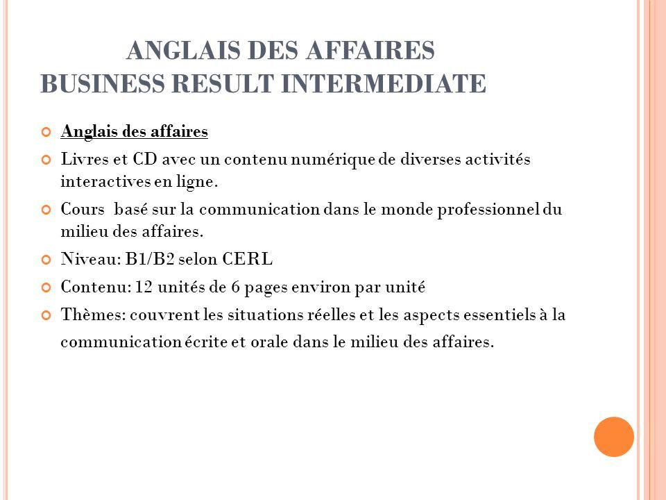 ANGLAIS DES AFFAIRES BUSINESS RESULT INTERMEDIATE Anglais des affaires Livres et CD avec un contenu numérique de diverses activités interactives en li