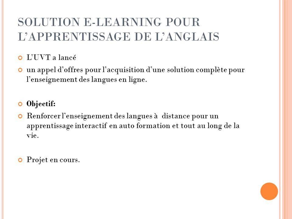 SOLUTION E-LEARNING POUR LAPPRENTISSAGE DE LANGLAIS LUVT a lancé un appel doffres pour lacquisition dune solution complète pour lenseignement des lang