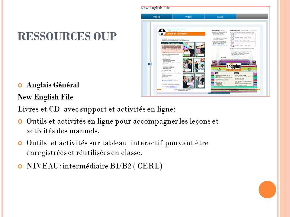 RESSOURCES OUP Anglais Général New English File Livres et CD avec support et activités en ligne: Outils et activités en ligne pour accompagner les leç