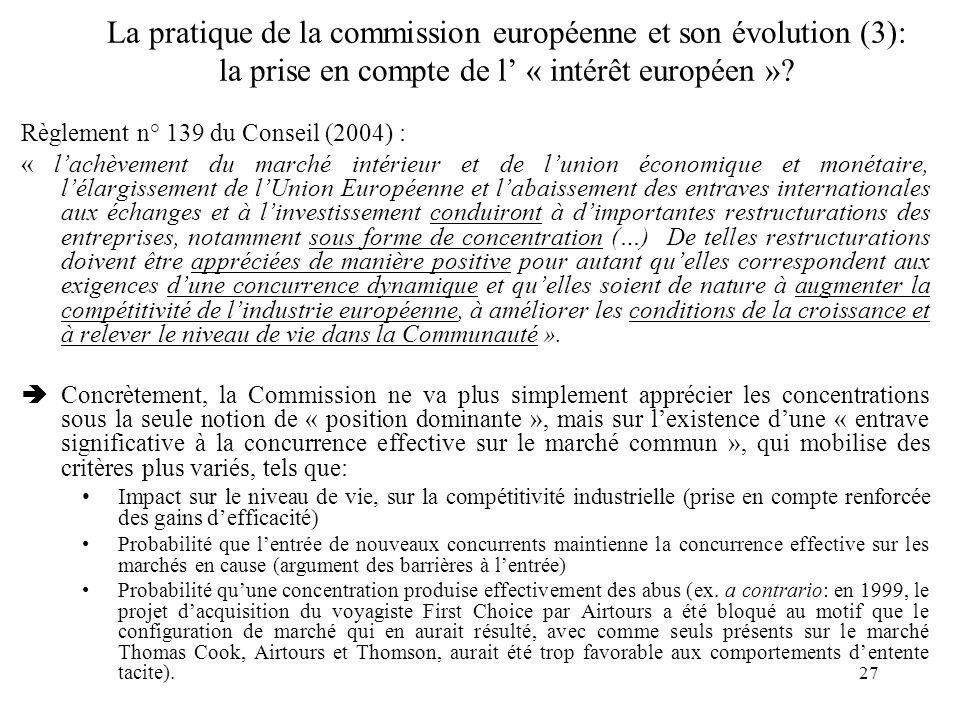 27 Règlement n° 139 du Conseil (2004) : « lachèvement du marché intérieur et de lunion économique et monétaire, lélargissement de lUnion Européenne et