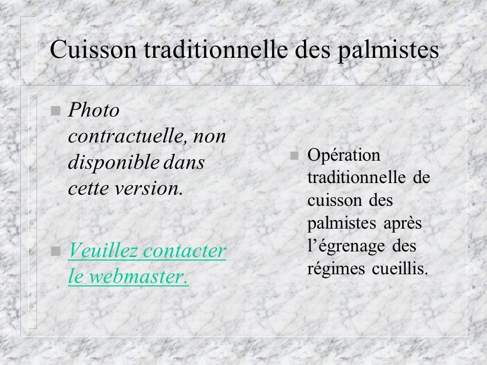 Cuisson traditionnelle des palmistes n Opération traditionnelle de cuisson des palmistes après légrenage des régimes cueillis. n Photo contractuelle,