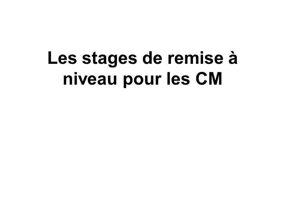 Les stages de remise à niveau pour les CM