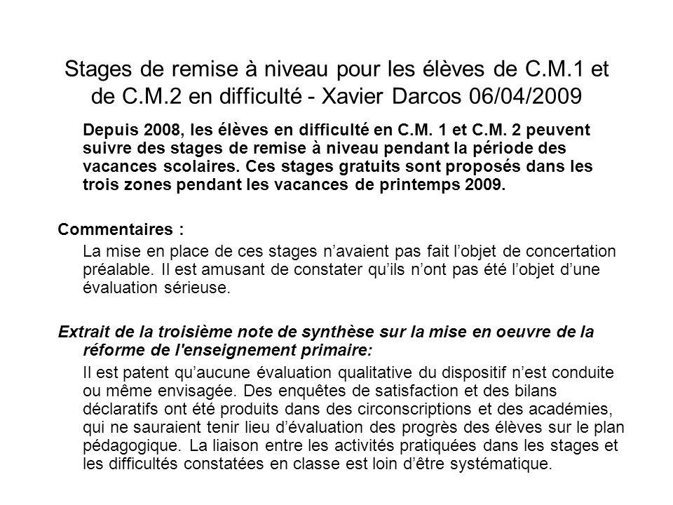 Stages de remise à niveau pour les élèves de C.M.1 et de C.M.2 en difficulté - Xavier Darcos 06/04/2009 Depuis 2008, les élèves en difficulté en C.M.