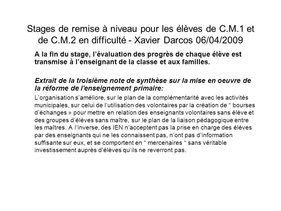 Stages de remise à niveau pour les élèves de C.M.1 et de C.M.2 en difficulté - Xavier Darcos 06/04/2009 A la fin du stage, lévaluation des progrès de