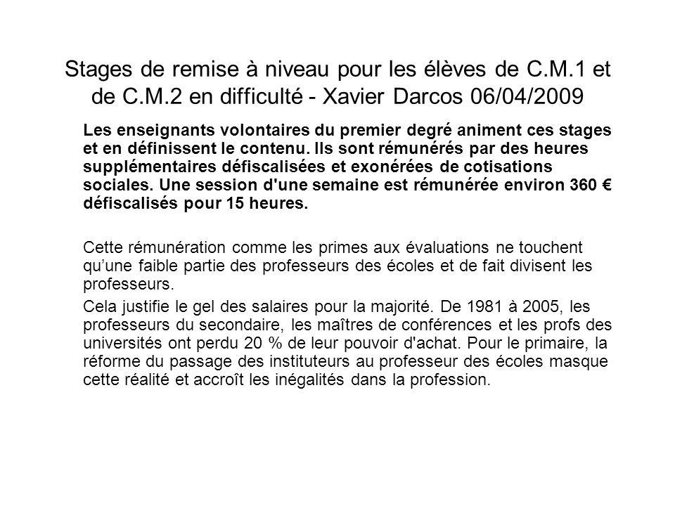 Stages de remise à niveau pour les élèves de C.M.1 et de C.M.2 en difficulté - Xavier Darcos 06/04/2009 Les enseignants volontaires du premier degré a