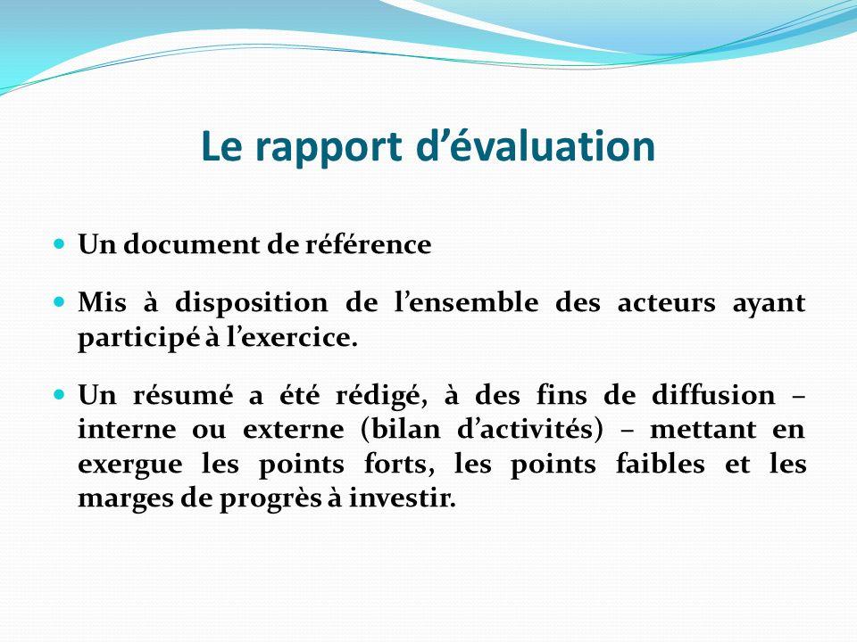 Le rapport dévaluation Un document de référence Mis à disposition de lensemble des acteurs ayant participé à lexercice.
