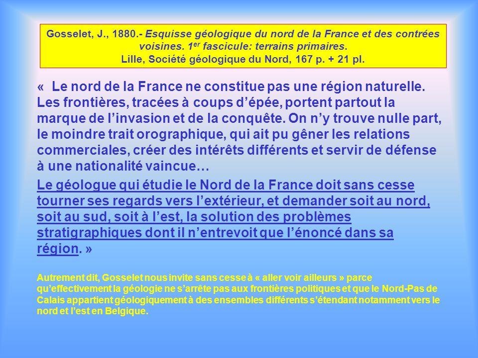 Gosselet, J., 1880.- Esquisse géologique du nord de la France et des contrées voisines. 1 er fascicule: terrains primaires. Lille, Société géologique