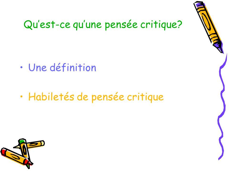 Quest-ce quune pensée critique? Une définition Habiletés de pensée critique