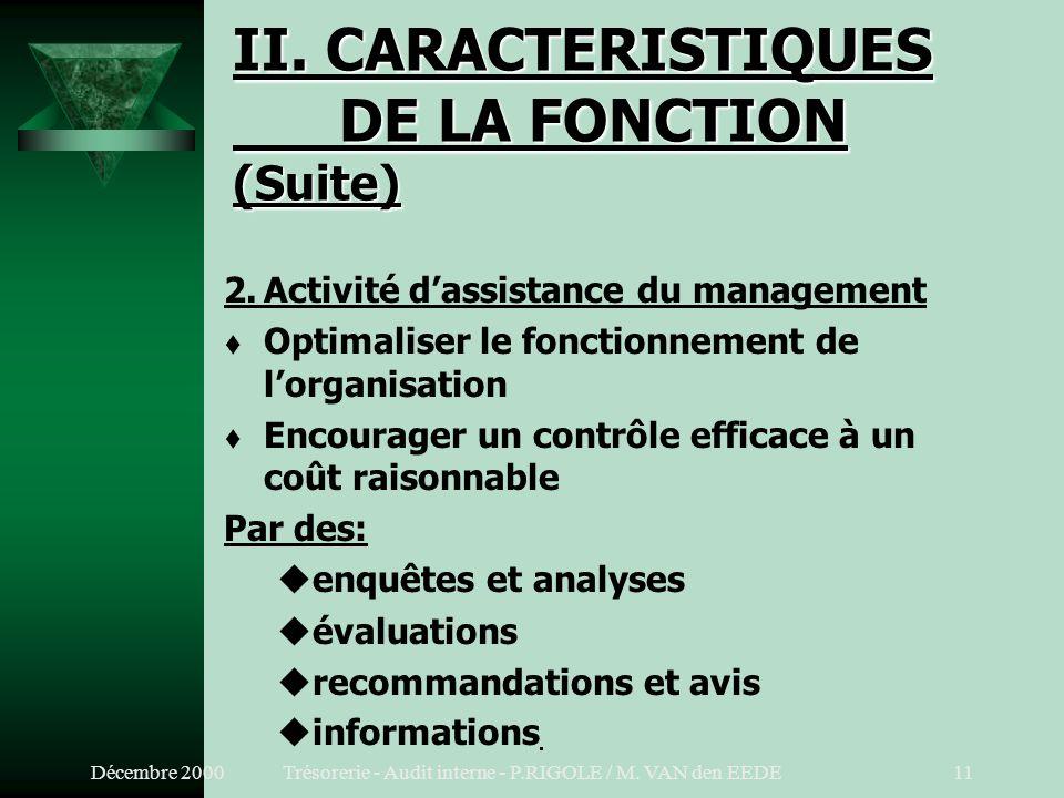 Décembre 2000Trésorerie - Audit interne - P.RIGOLE / M. VAN den EEDE10 II. CARACTERISTIQUES DE LA FONCTION (Suite) 1.Activité dévaluation indépendante