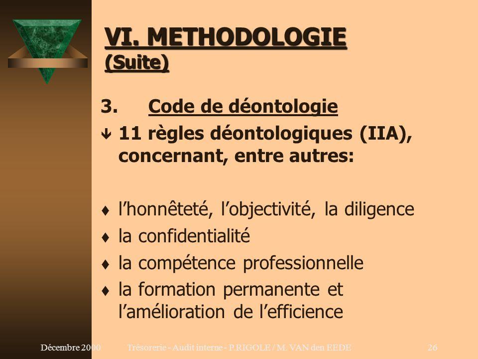 Décembre 2000Trésorerie - Audit interne - P.RIGOLE / M. VAN den EEDE25 VI. METHODOLOGIE (Suite) 2. Déclaration des responsabilités (Statements of Resp