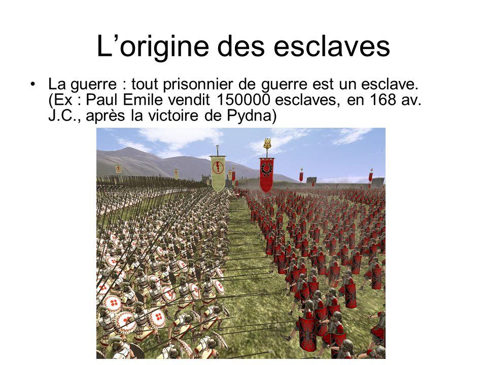 Lorigine des esclaves La guerre : tout prisonnier de guerre est un esclave.