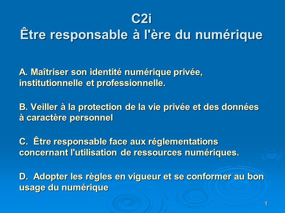 C2i Être responsable à l ère du numérique A.