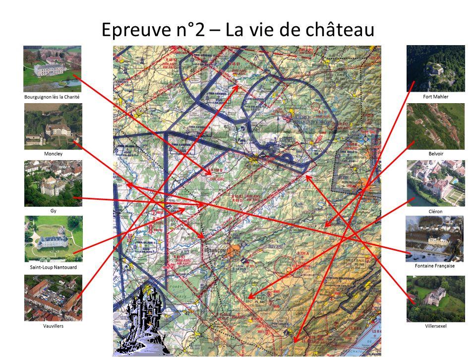 Epreuve n°2 – La vie de château Barème : -Première partie -20 points par photo de château identifiée -Seconde partie -25 point pour chaque cap magnéti