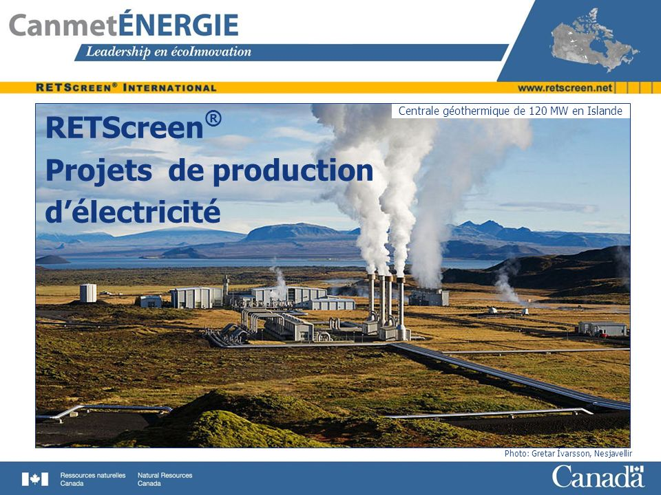 Centrale géothermique de 120 MW en Islande RETScreen ® Projets de production délectricité Photo: Gretar Ívarsson, Nesjavellir