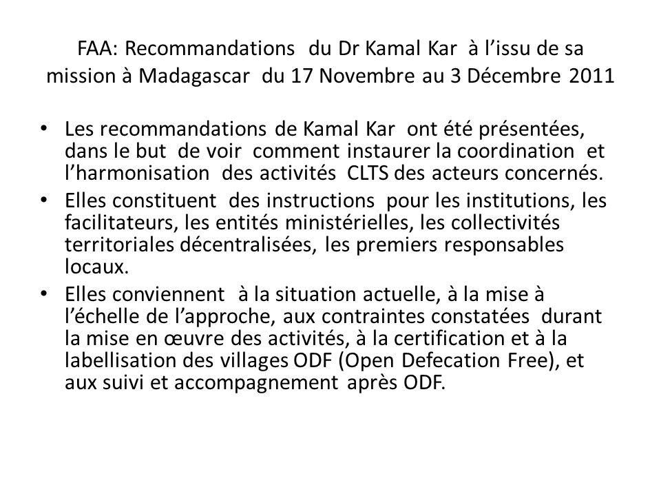 FAA: Recommandations du Dr Kamal Kar à lissu de sa mission à Madagascar du 17 Novembre au 3 Décembre 2011 Les recommandations de Kamal Kar ont été pré
