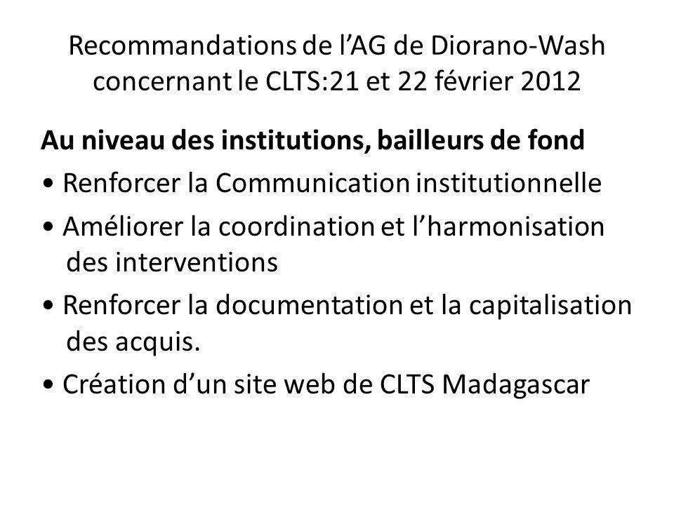 Recommandations de lAG de Diorano-Wash concernant le CLTS:21 et 22 février 2012 Au niveau des institutions, bailleurs de fond Renforcer la Communicati