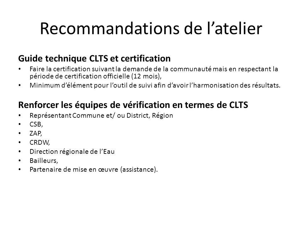 Recommandations de latelier Guide technique CLTS et certification Faire la certification suivant la demande de la communauté mais en respectant la pér