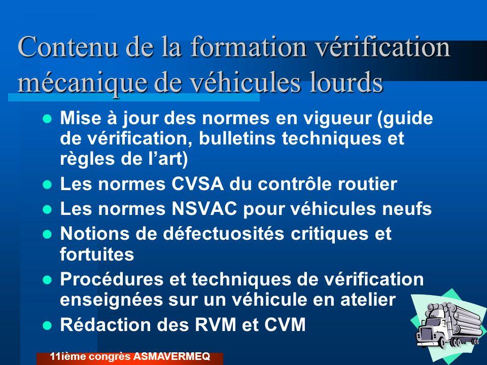 Contenu de la formation vérification mécanique de véhicules lourds Mise à jour des normes en vigueur (guide de vérification, bulletins techniques et r