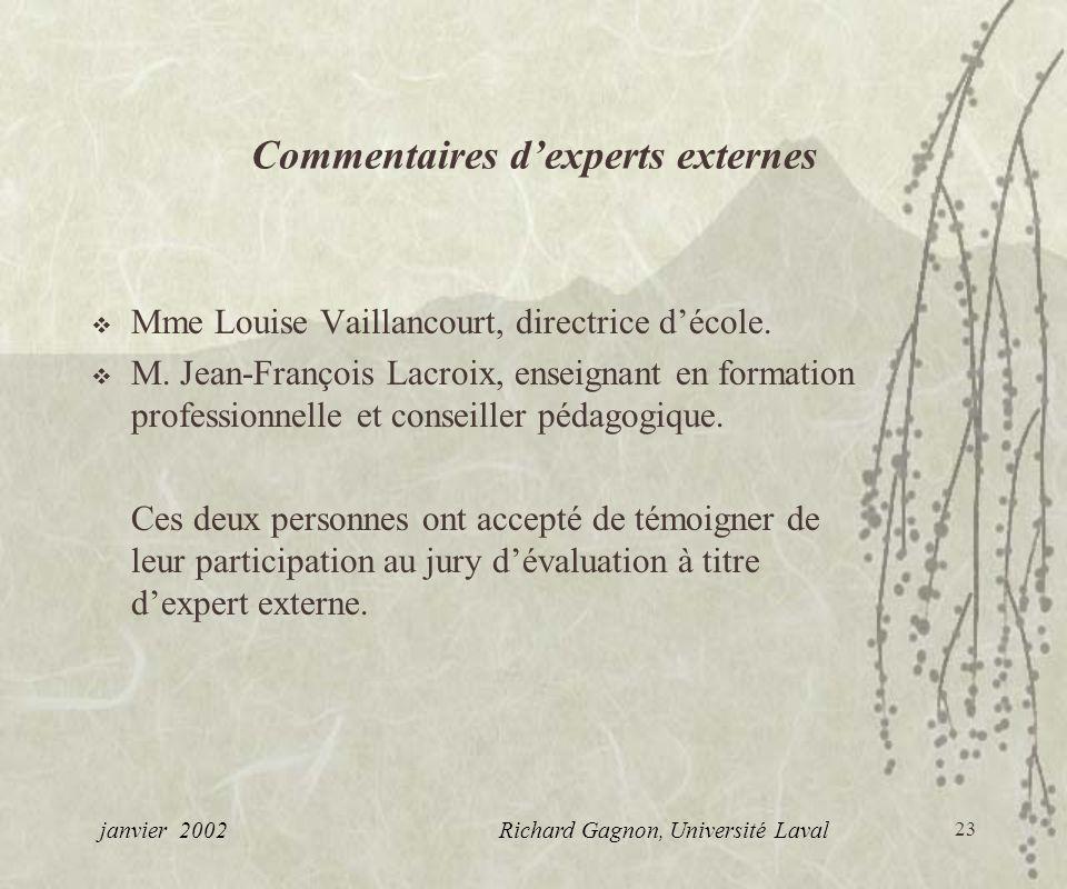 23 Commentaires dexperts externes Mme Louise Vaillancourt, directrice décole. M. Jean-François Lacroix, enseignant en formation professionnelle et con