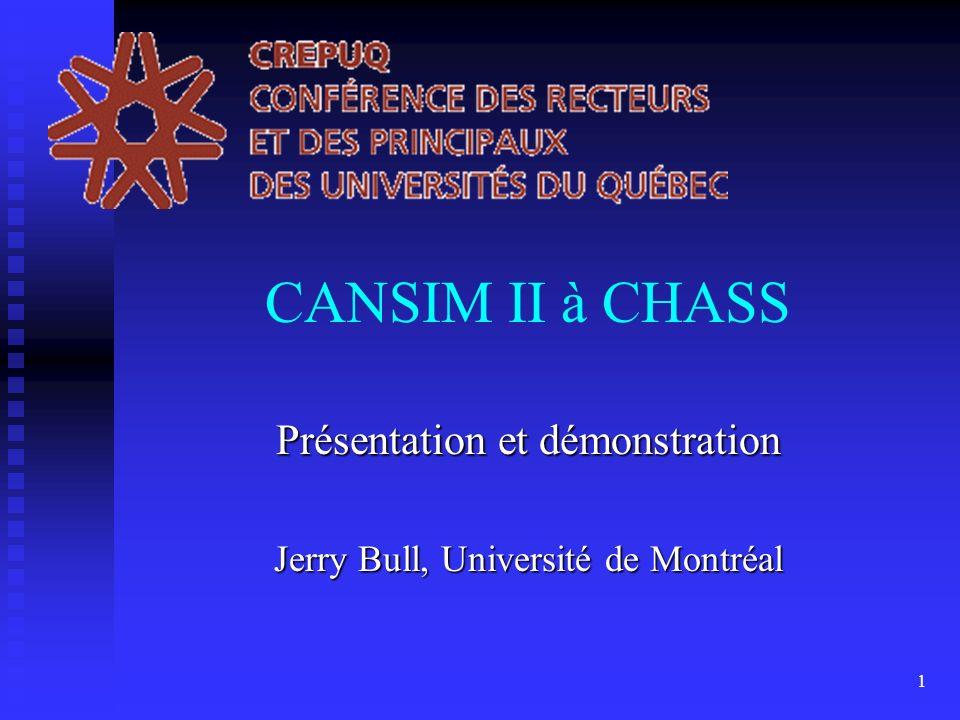 1 CANSIM II à CHASS Présentation et démonstration Jerry Bull, Université de Montréal