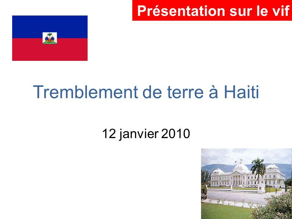 Tremblement de terre à Haiti 12 janvier 2010 Présentation sur le vif