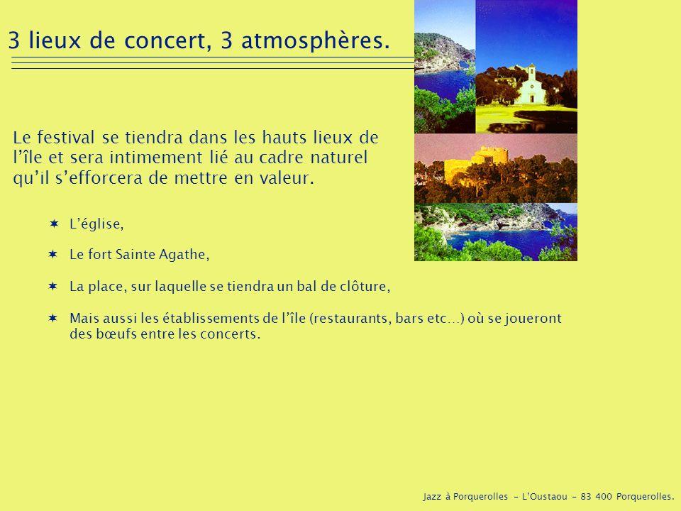 Jazz à Porquerolles - LOustaou - 83 400 Porquerolles. 3 lieux de concert, 3 atmosphères. Le festival se tiendra dans les hauts lieux de lîle et sera i