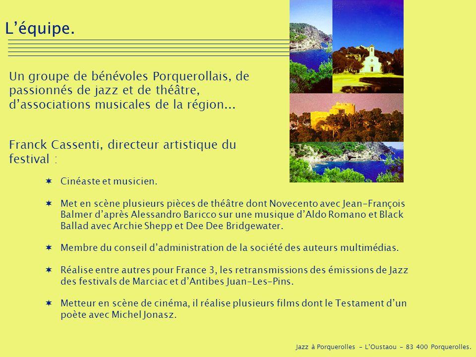 Jazz à Porquerolles - LOustaou - 83 400 Porquerolles. Léquipe. Un groupe de bénévoles Porquerollais, de passionnés de jazz et de théâtre, dassociation