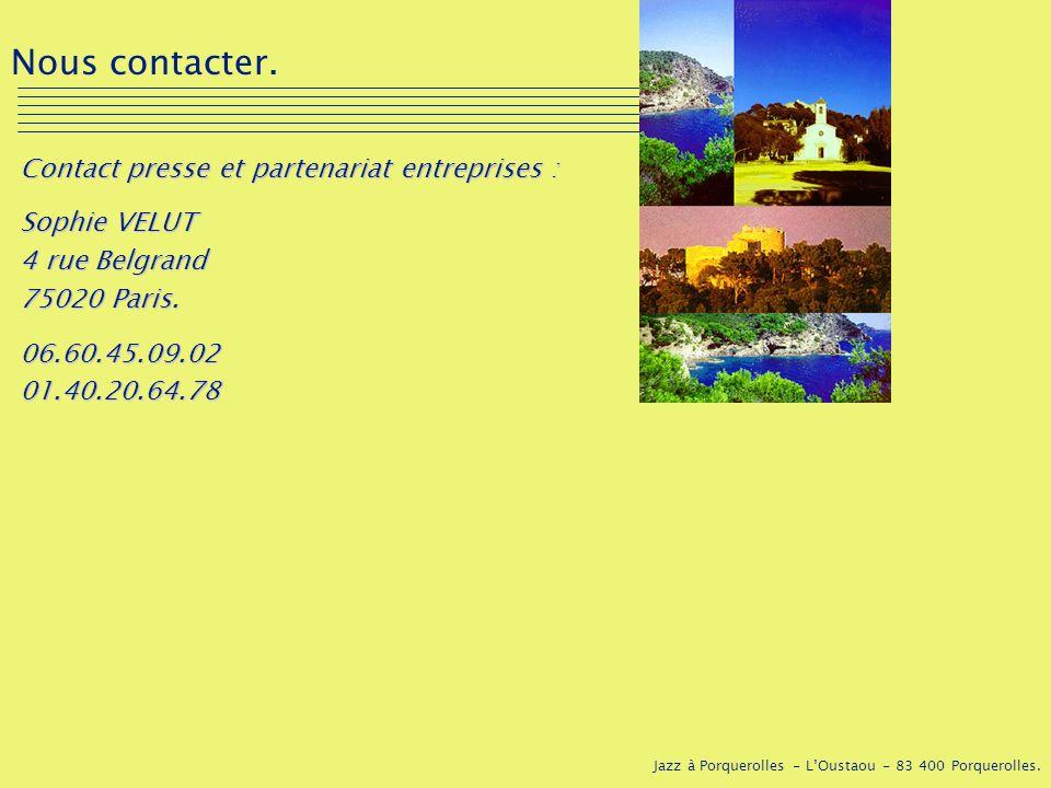 Jazz à Porquerolles - LOustaou - 83 400 Porquerolles. Nous contacter. Contact presse et partenariat entreprises : Sophie VELUT 4 rue Belgrand 75020 Pa