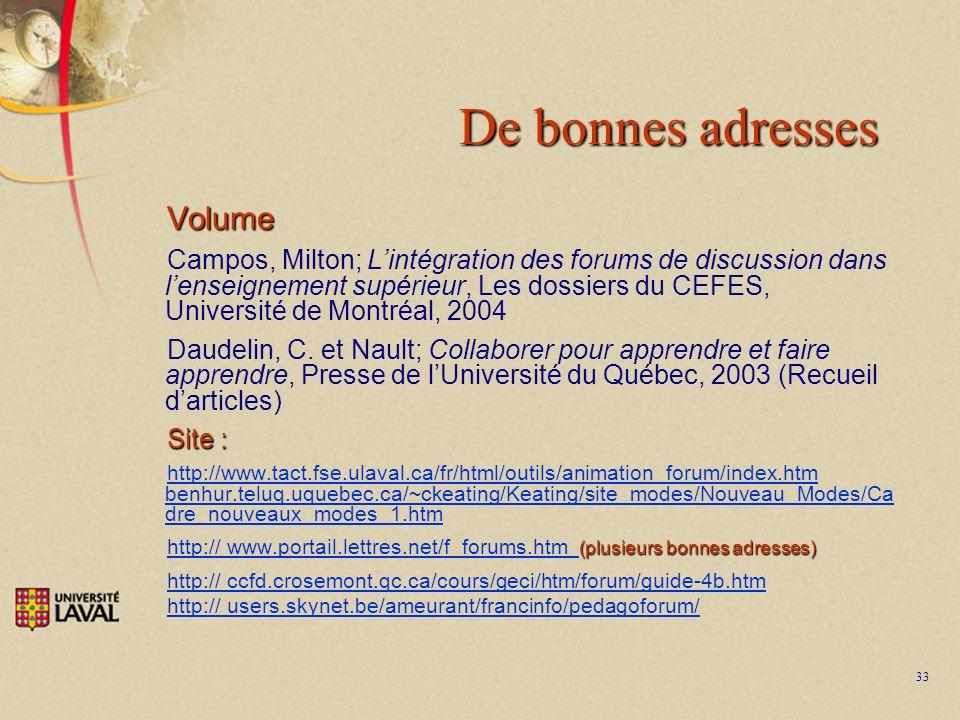 33 De bonnes adresses Volume Campos, Milton; Lintégration des forums de discussion dans lenseignement supérieur, Les dossiers du CEFES, Université de