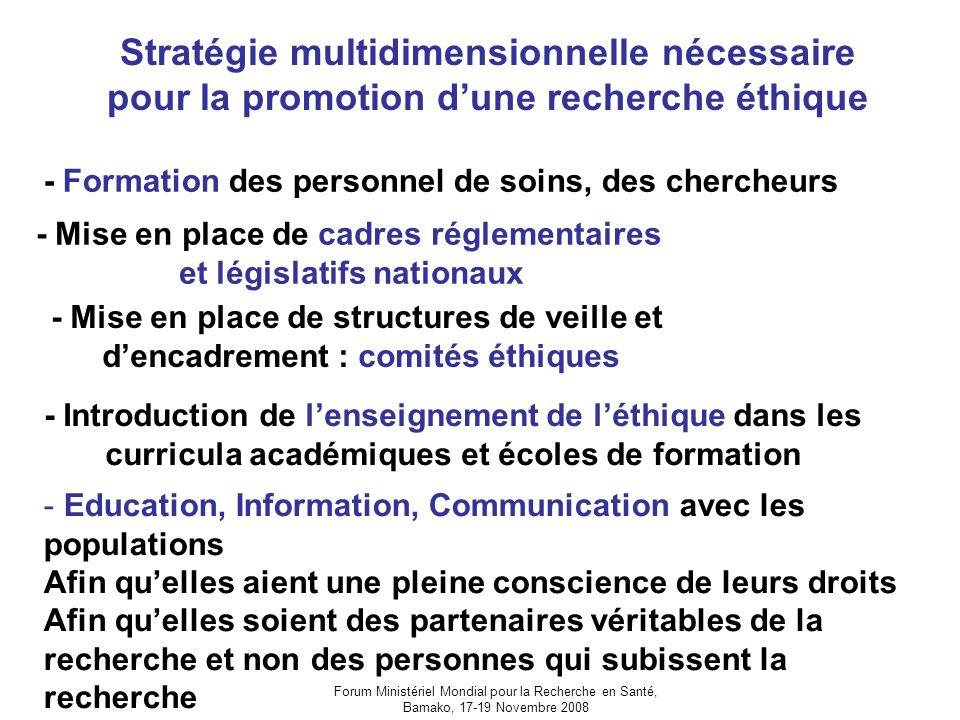 Forum Ministériel Mondial pour la Recherche en Santé, Bamako, 17-19 Novembre 2008 Stratégie multidimensionnelle nécessaire pour la promotion dune rech