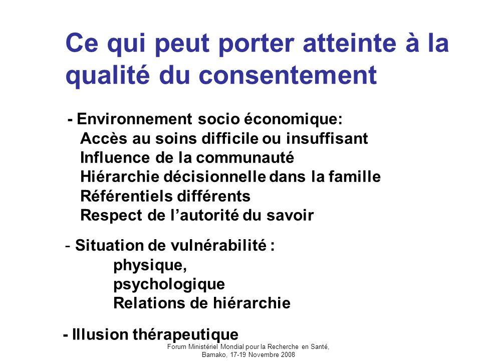 Forum Ministériel Mondial pour la Recherche en Santé, Bamako, 17-19 Novembre 2008 Ce qui peut porter atteinte à la qualité du consentement - Environne