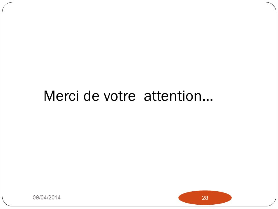 Merci de votre attention… 09/04/2014 28