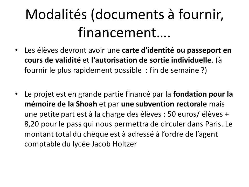 Modalités (documents à fournir, financement…. Les élèves devront avoir une carte d'identité ou passeport en cours de validité et l'autorisation de sor
