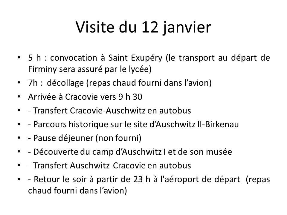 Visite du 12 janvier 5 h : convocation à Saint Exupéry (le transport au départ de Firminy sera assuré par le lycée) 7h : décollage (repas chaud fourni