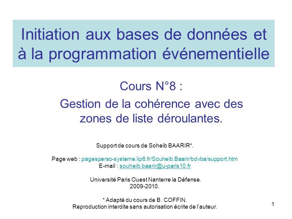 1 Initiation aux bases de données et à la programmation événementielle Cours N°8 : Gestion de la cohérence avec des zones de liste déroulantes. Suppor