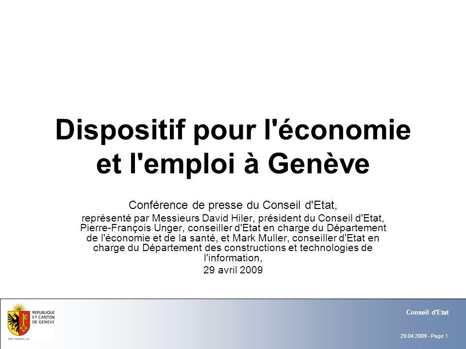 29.04.2009 - Page 12 Conseil d Etat Mesures adoptées (1/5) Aides et soutiens aux entreprises: 16 mios F –Accroissement des moyens à disposition de la FAE ( fondation d aide aux entreprises).