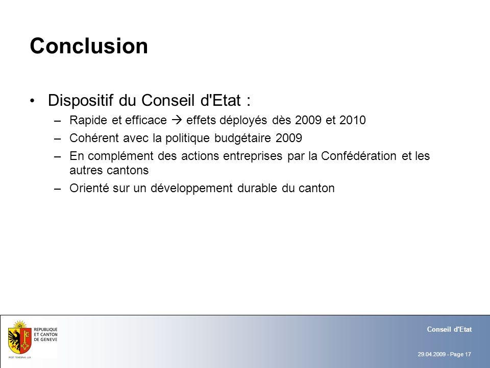 29.04.2009 - Page 17 Conseil d'Etat Conclusion Dispositif du Conseil d'Etat : –Rapide et efficace effets déployés dès 2009 et 2010 –Cohérent avec la p