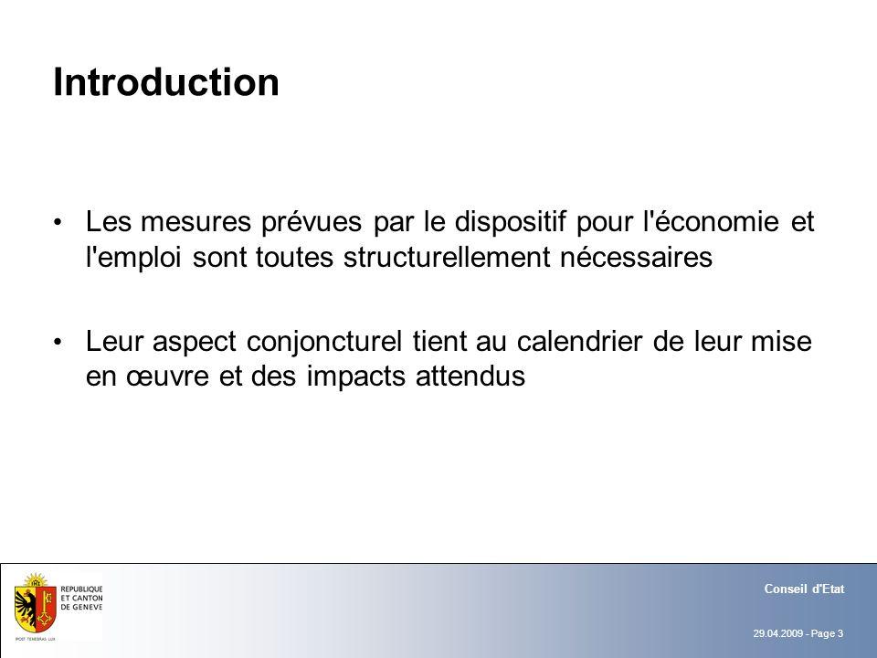 29.04.2009 - Page 3 Conseil d'Etat Introduction Les mesures prévues par le dispositif pour l'économie et l'emploi sont toutes structurellement nécessa
