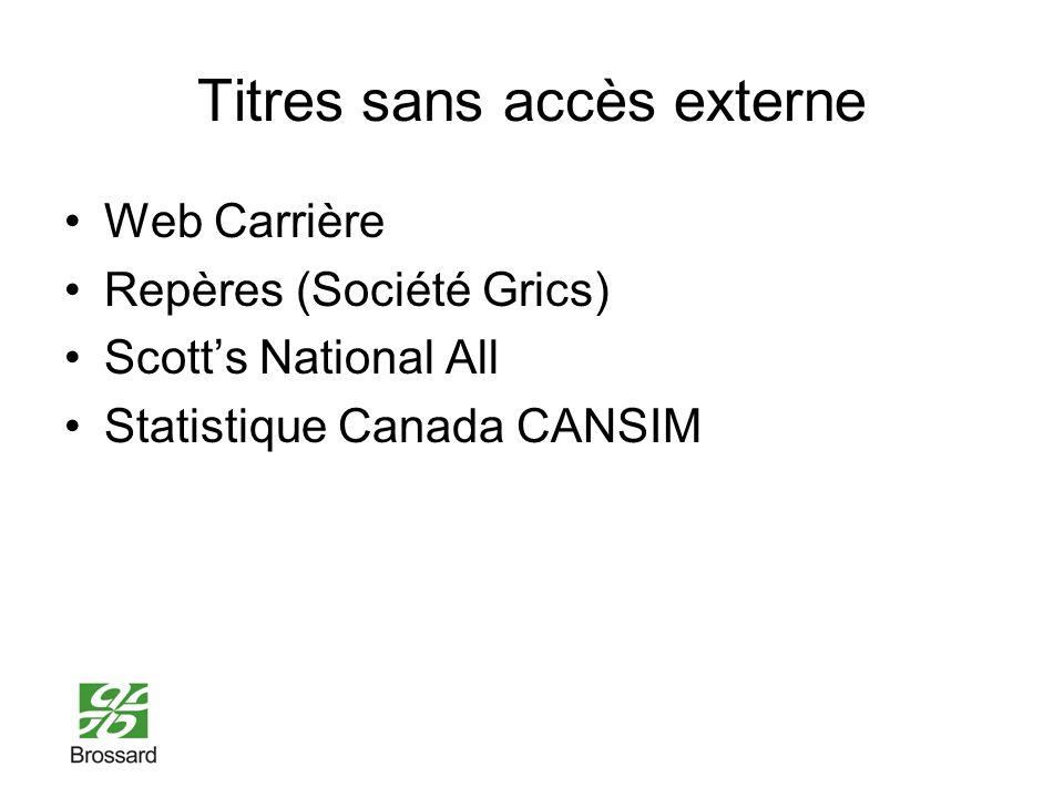 Titres sans accès externe Web Carrière Repères (Société Grics) Scotts National All Statistique Canada CANSIM