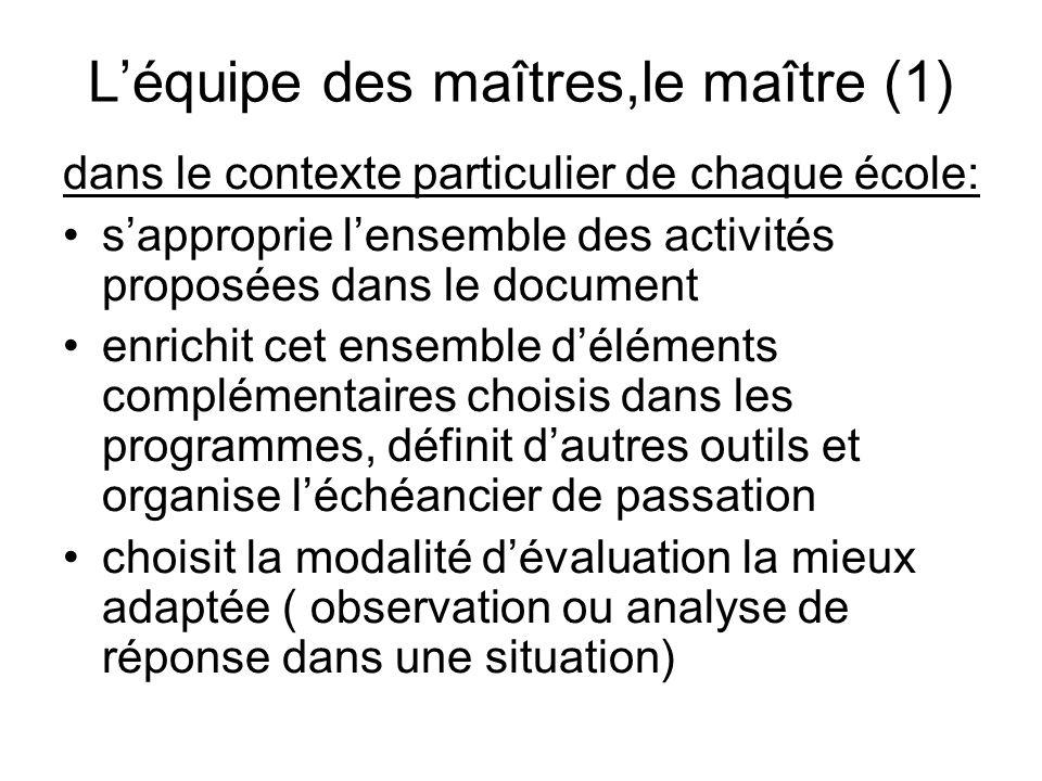 Léquipe des maîtres,le maître (1) dans le contexte particulier de chaque école: sapproprie lensemble des activités proposées dans le document enrichit