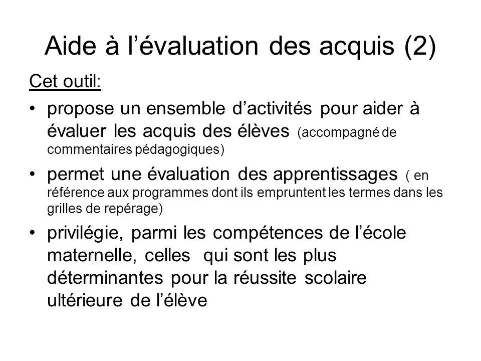 Aide à lévaluation des acquis (2) Cet outil: propose un ensemble dactivités pour aider à évaluer les acquis des élèves (accompagné de commentaires péd