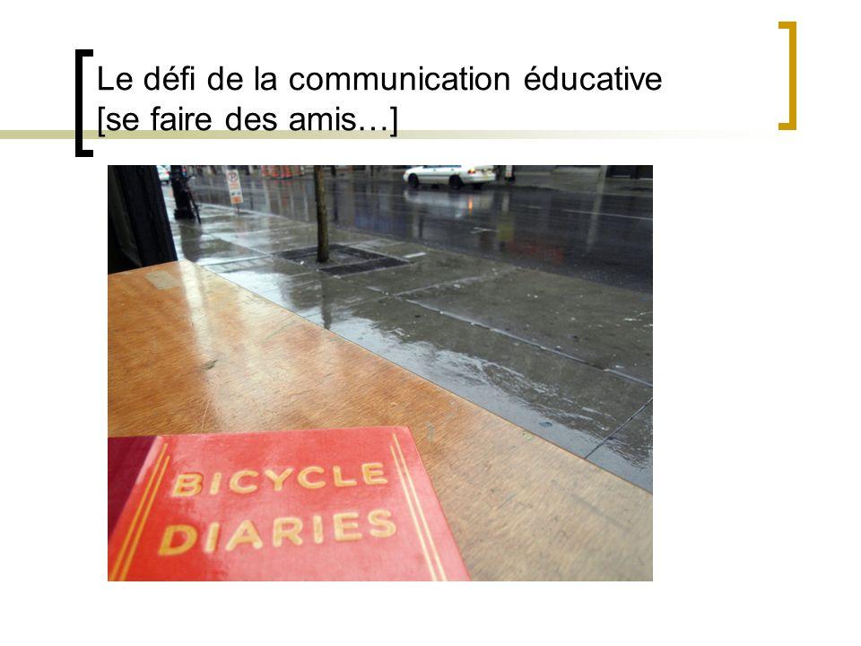Le défi de la communication éducative [se faire des amis…]